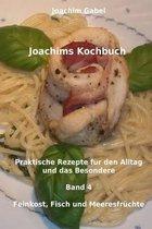 Joachims Kochbuch Band 4 Feinkost, Fisch Und Meeresfr chte