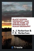 Black's School Geography; Man and His Work