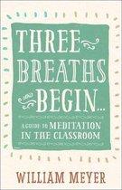 Three Breaths and Begin