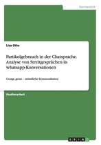 Partikelgebrauch in der Chatsprache. Analyse von Streitgesprachen in whatsapp-Konversationen