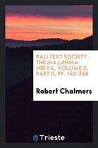Pali Text Society. the Majjhima-Nikāya. Volume II, Part II, Pp. 145-266