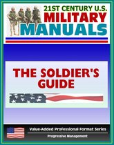 21st Century U.S. Military Manuals: The Soldier's Guide Field Manual - FM 7-21.13 (Value-Added Professional Format Series)