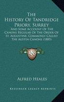 The History of Tandridge Priory, Surrey