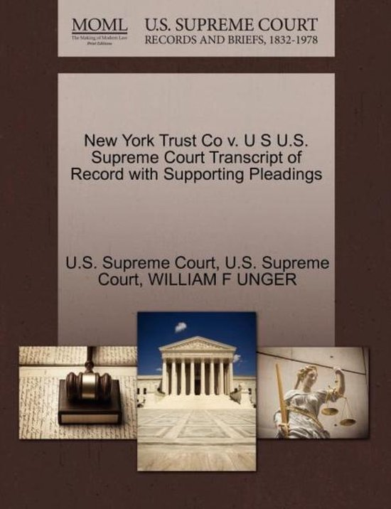 New York Trust Co V. U S U.S. Supreme Court Transcript of Record with Supporting Pleadings