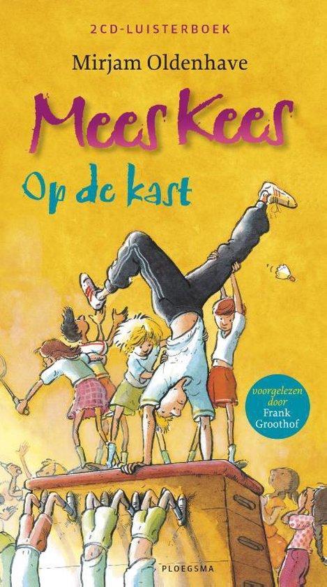 Mees Kees op de kast (luisterboek) - Mirjam Oldenhave | Fthsonline.com