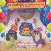 Hank's Splashy Birthday Party!