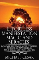Effortless Manifestation Magic and Miracles