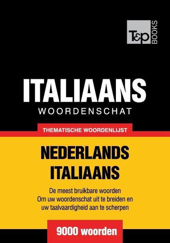 Thematische woordenschat Nederlands-Italiaans - 9000 woorden - Andrey Taranov |
