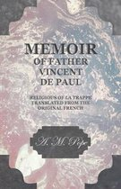 Memoir of Father Vincent de Paul - Religious of La Trappe - Translated from the Original French
