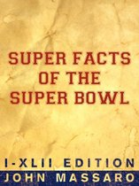 Super Facts Of The Super Bowl