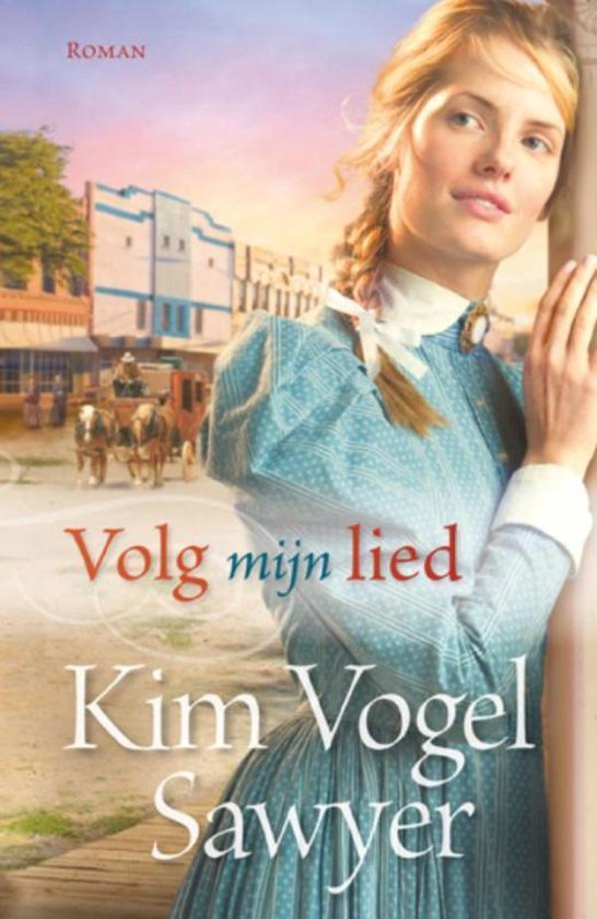 VOLG MIJN LIED - Kim Vogel Sawyer   Fthsonline.com