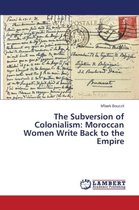 The Subversion of Colonialism