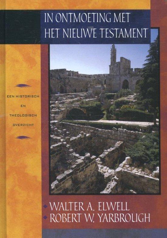 Boek cover In ontmoeting met het Nieuwe Testament van Walter A. Elwell (Hardcover)