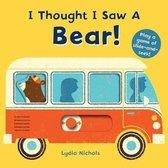 Boek cover I Thought I Saw a Bear! van Templar Books