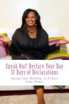 Speak Out! Declare Your Day 31 Days of Declarations