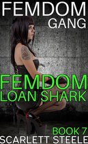 Femdom Gang: Loan Shark