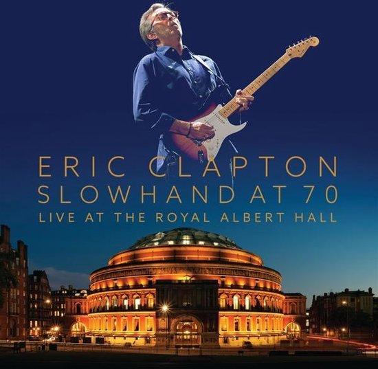 Slowhand At 70 - Live The Royal Alb