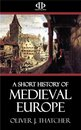 A Short History of Medieval Europe