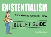 Existentialism: Bullet Guides