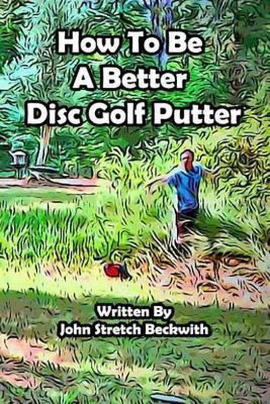 How to Be a Better Disc Golf Putter