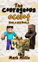 The Courageous Ocelot, Book 5 and Book 6 (An Unofficial Minecraft Book for Kids Ages 9 - 12 (Preteen)