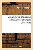 Cours de vie parisienne a l'usage des etrangers