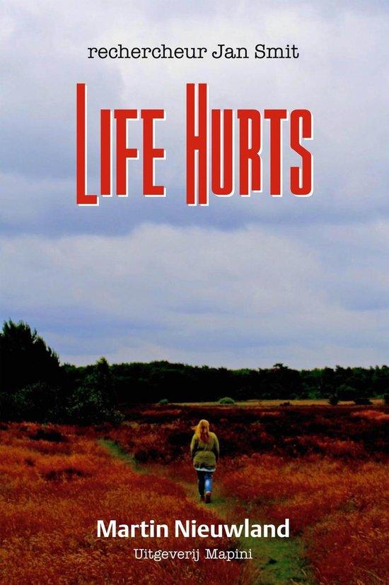 rechercheur Jan Smit 1 - Life hurts - Martin Nieuwland  