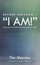 Before Abraham...I Am!