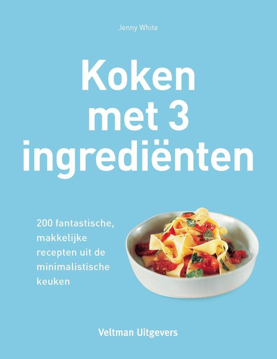 Koken met 3 ingredienten - Jenny White pdf epub