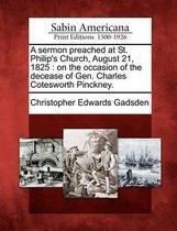 A Sermon Preached at St. Philip's Church, August 21, 1825