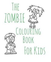 The Zombie Colouring Book for Kids