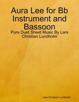 Aura Lee for Bb Instrument and Bassoon - Pure Duet Sheet Music By Lars Christian Lundholm