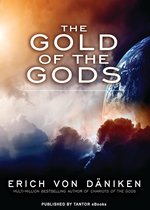 Boek cover The Gold of the Gods van Erich von Daniken
