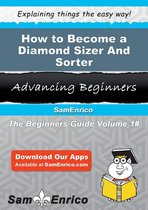 How to Become a Diamond Sizer And Sorter