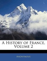A History of France, Volume 2
