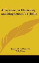 Maxwell, J: Treatise On Electricity And Magnetism V1 (1881)
