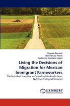 Boek cover Living the Decisions of Migration for Mexican Immigrant Farmworkers van Chrystal Barranti