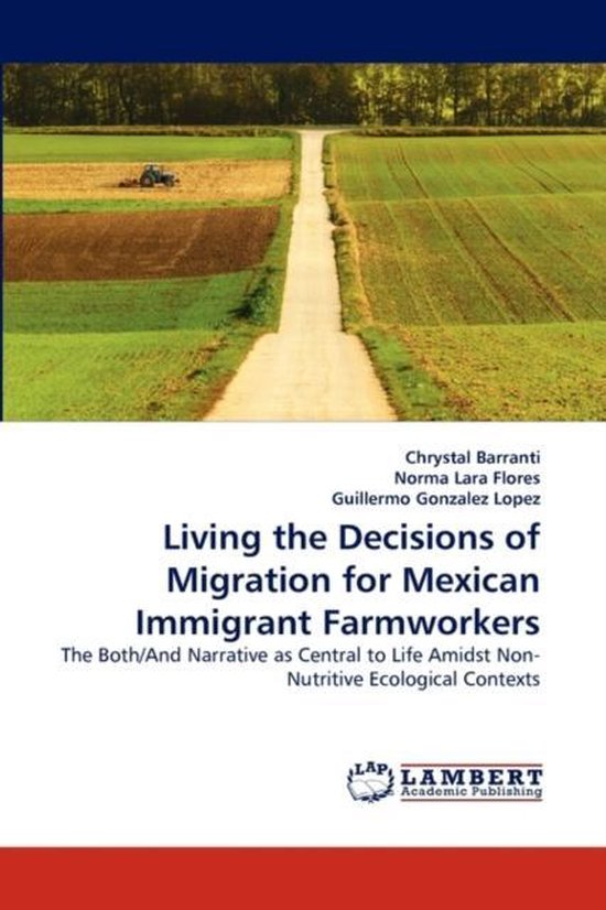 Boek cover Living the Decisions of Migration for Mexican Immigrant Farmworkers van Chrystal Barranti (Paperback)