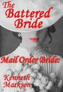 Mail Order Bride: The Battered Bride: A Clean Historical Mail Order Bride Western Victorian Romance (Redeemed Mail Order Brides Book 17)