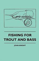 Fishing For Trout And Bass