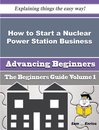 How to Start a Nuclear Power Station Business (Beginners Guide)