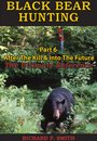 Black Bear Hunting: Part 6 - After The Kill & Into The Future