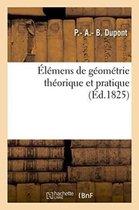 Elemens de geometrie theorique et pratique