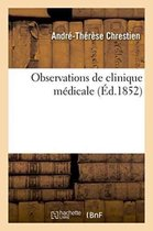 Observations de Clinique Medicale