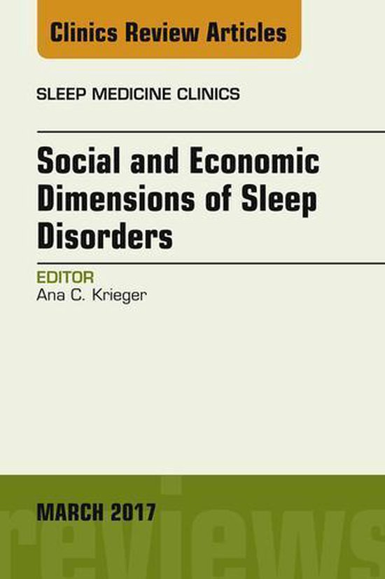 Social and Economic Dimensions of Sleep Disorders, An Issue of Sleep Medicine Clinics, E-Book