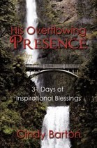 His Overflowing Presence