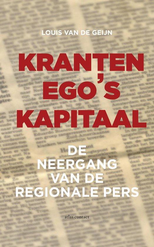 Kranten, ego's, kapitaal