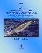 An Introduction to Using GIS in Marine Biolog