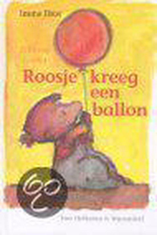 Roosje Kreeg Een Ballon - Imme Dros |