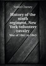 History of the Ninth Regiment, New York Volunteer Cavalry War of 1861 to 1865